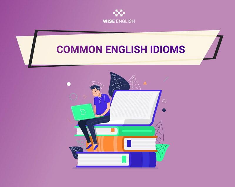 idioms thông dụng