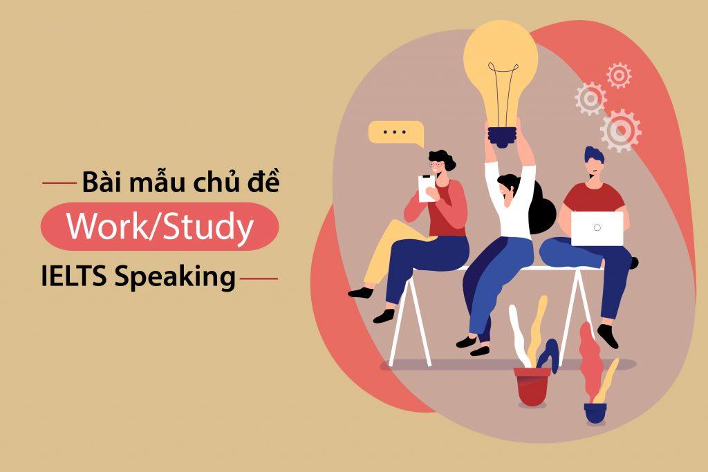 IELTS SPEAKING PART 1: WORK & STUDY