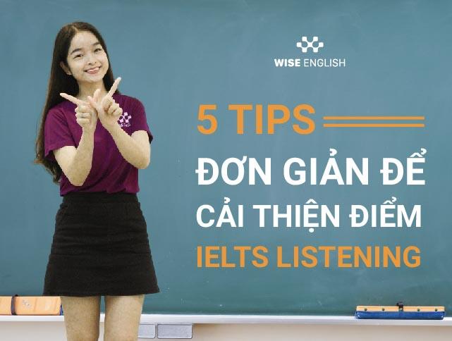 5 TIPS DON GIAN DE CAI THIEN IELTS LISTENING