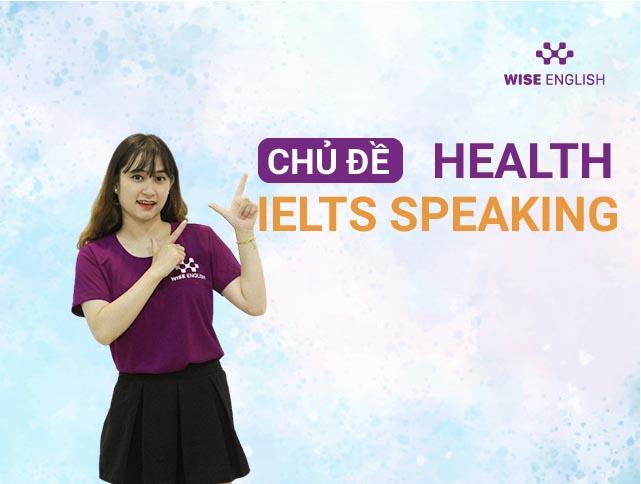 HOC IELTS SPEAKING PART 1 VOI CHU DE HEALTH
