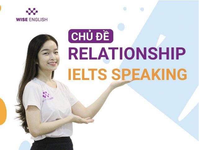 HOC IELTS SPEAKING PART 1 VOI CHU DE RELATIONSHIP