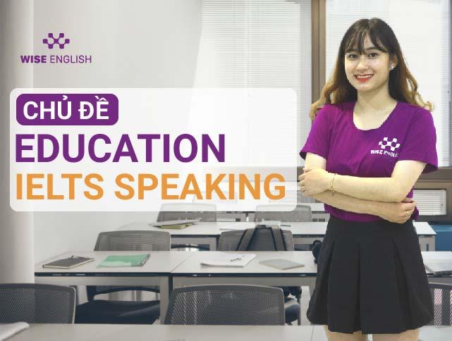 HOC IELTS SPEAKING VOI CHU DE EDUCATION