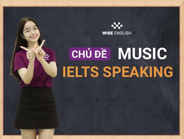 HOC IELTS SPEAKING VOI CHU DE MUSIC
