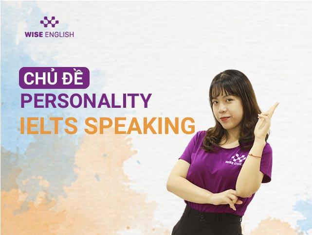 HOC IELTS SPEAKING VOI CHU DE PERSONALITY