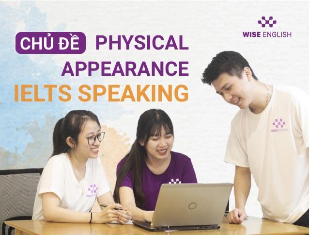 HOC IELTS SPEAKING VOI CHU DE PHYSICAL APPEARANCE