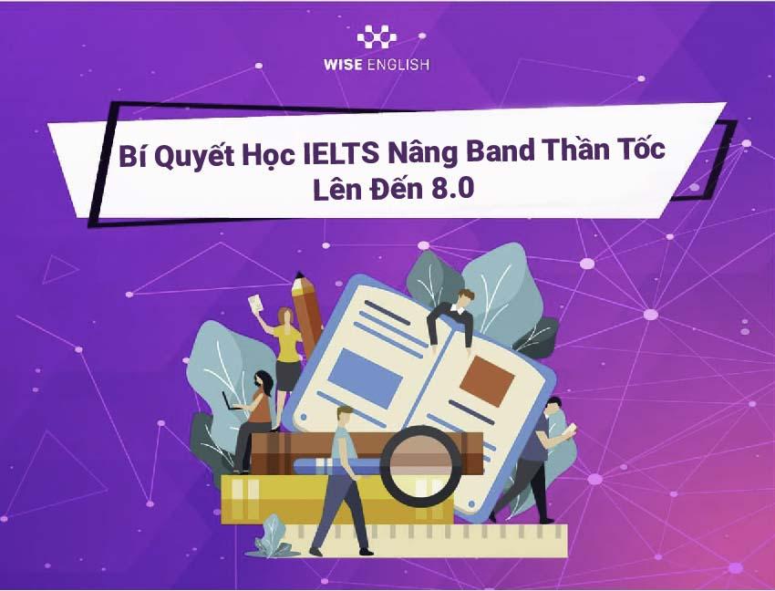 Bí quyết học IELTS nâng band thần tốc