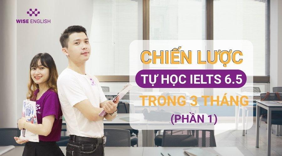chien-luoc-tu-hoc-ielts-6.5-trong-3-thang