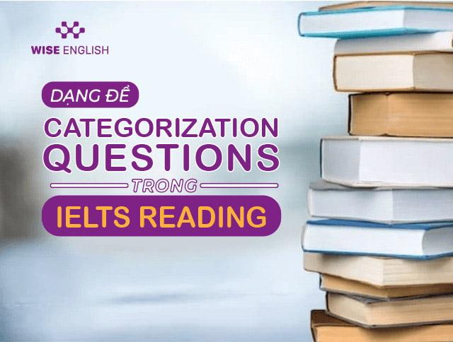 DẠNG ĐỀ CATEGORIZATION QUESTIONS