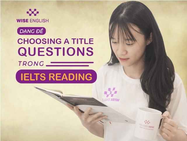 dang de chooing a title questions trong ielts reading 1
