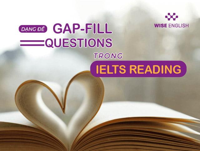 DẠNG ĐỀ GAP FILL QUESTIONS