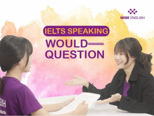 ielts speaking would question 1