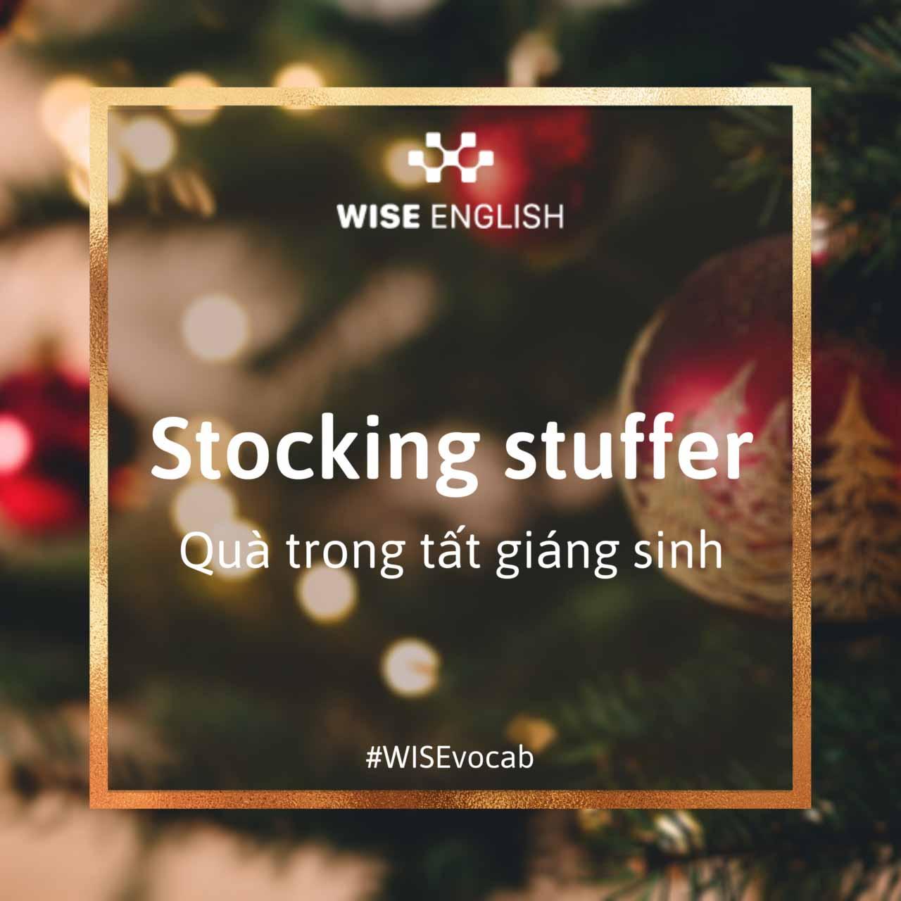Idioms Giáng Sinh - Quà trong tất Giáng Sinh