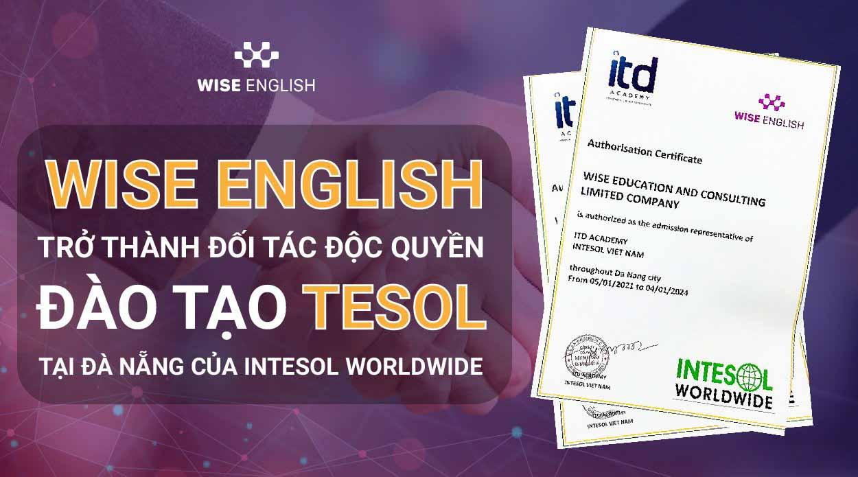 WISE ENGLISH tro thanh doi tac doc quyen dao tao TESOL tai Da Nang cua INTESOL WORLDWIDE 1 1