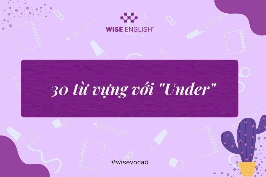 Từ vựng tiếng Anh có chứa từ under