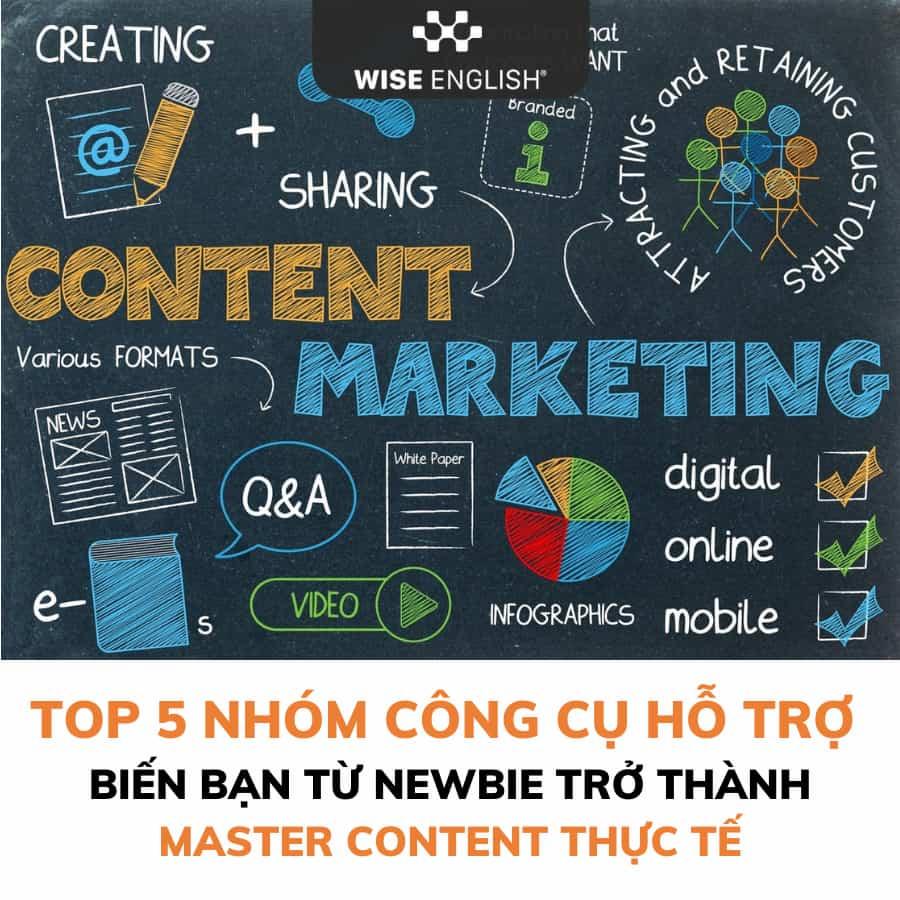 Top 5 nhóm công cụ hỗ trợ biến bạn từ newbie trở thành master content thực tế