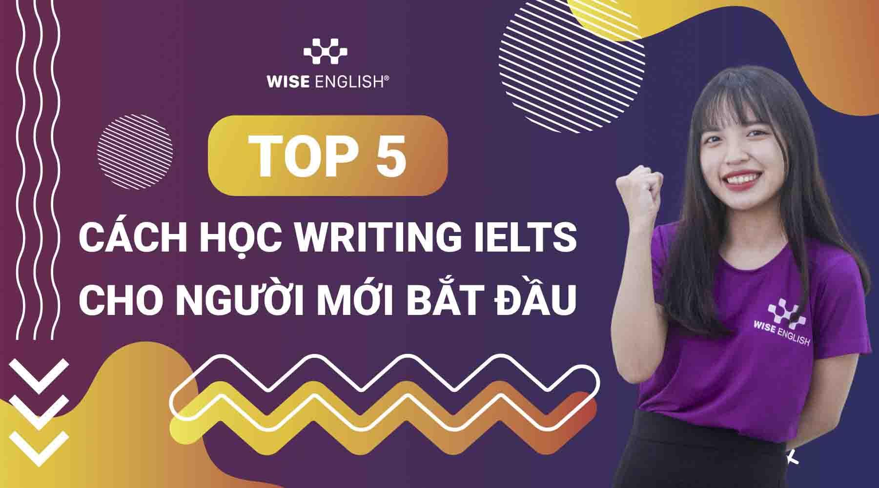 cach-hoc-writing-ielts-hieu-qua